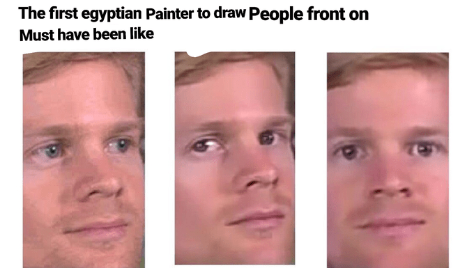 Face - The first egyptian Painter to draw People front on Must have been like