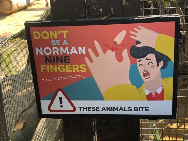 Advertising - DON'T BE A NORMAN NINE FINGERS THESE ANIMALS BITE