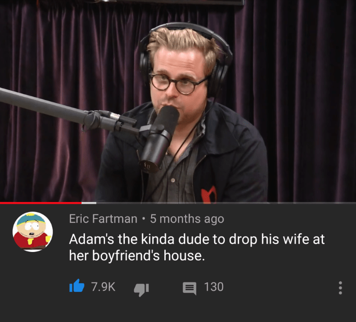 Text - Eric Fartman: 5 months ago Adam's the kinda dude to drop his wife at her boyfriend's house. 7.9K 130