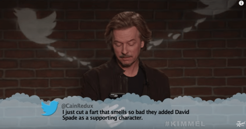 Text - @CainRedux I just cut a fart that smells so bad they added David Spade as a supporting character. #KIMMEL ive