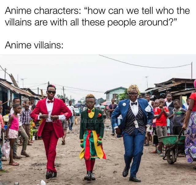 """People - Anime characters: """"how can we tell who the villains are with all these people around?"""" Anime villains: LAWarrior"""
