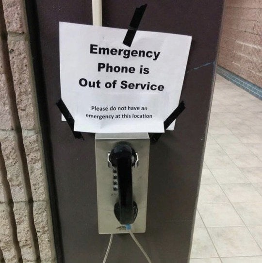 Text - Emergency Phone is Out of Service Please do not have an emergency at this location