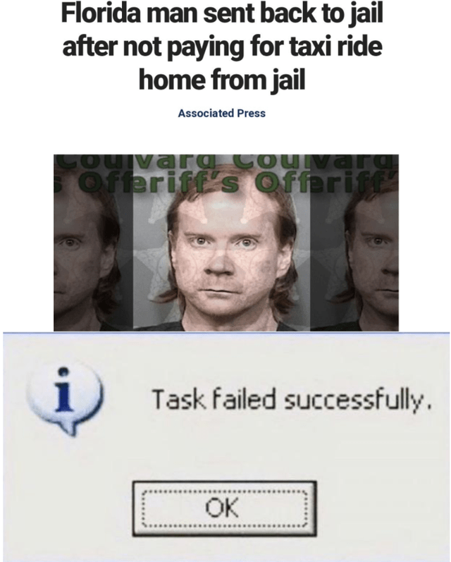 Face - Florida man sent back to jail after not paying for taxi ride home from jail Associated Press ou varg Couvar offeriff s Offeriff Task failed successfully OK