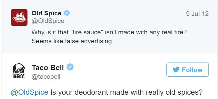 """Text - Old Spice @OldSpice 9 Jul 12 Why is it that """"fire sauce"""" isn't made with any real fire? Seems like false advertising Taco Bell Follow TACO BELL @tacobell @OldSpice Is your deodorant made with really old spices?"""
