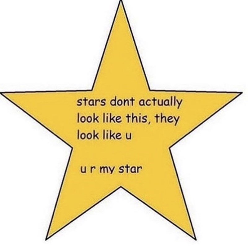Yellow - stars dont actually look like this, they look like u ur my star