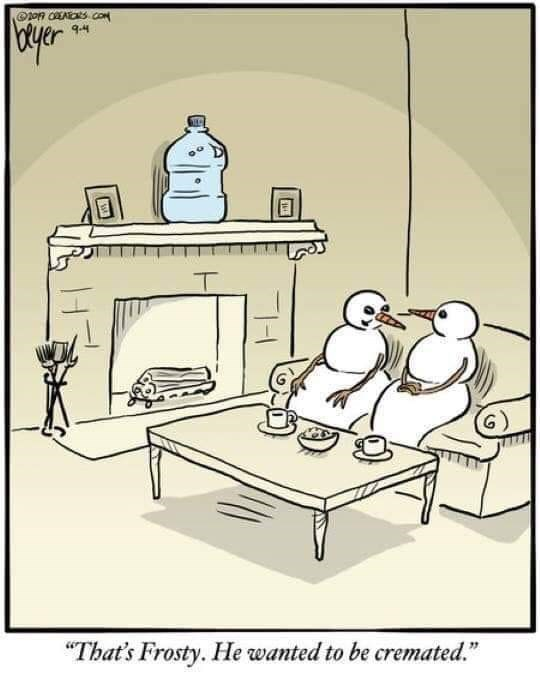 """Table - Byer 9-4 T """"That's Frosty. He wanted to be cremated."""""""