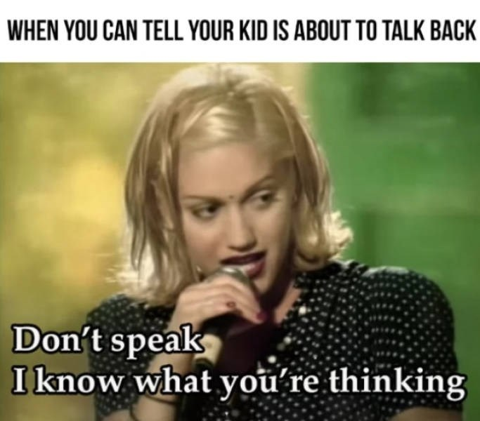 Photo caption - WHEN YOU CAN TELL YOUR KID IS ABOUT TO TALK BACK Don't speak Iknow what you re thinking