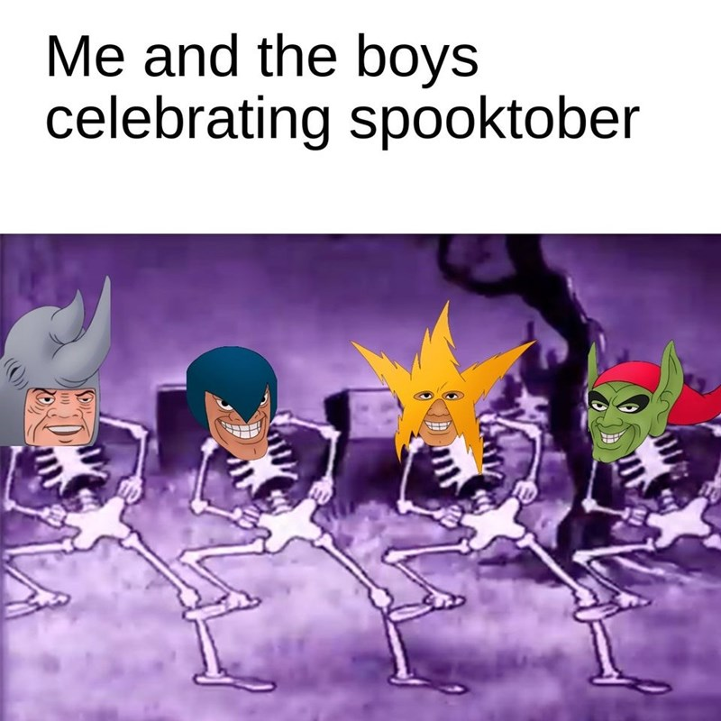 Text - Me and the boys celebrating spooktober ()