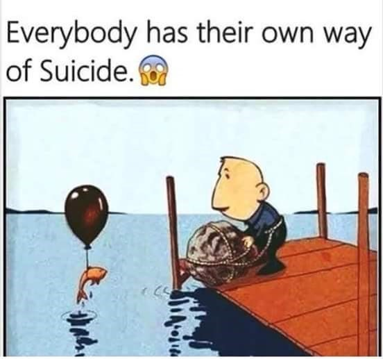 Cartoon - Everybody has their own way of Suicide.