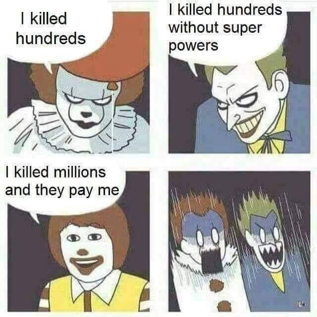 Cartoon - I killed hundreds without super powers I killed hundreds I killed millions and they pay me