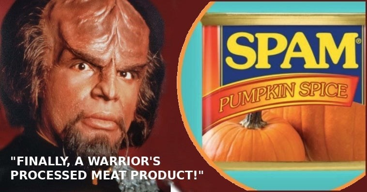"Pumpkin - SPAM PUMPKIN SPICE ""FINALLY, A WARRIOR'S PROCESSED MEAT PRODUCT!"""
