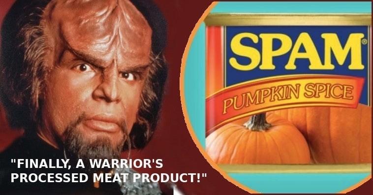"Pumpkin - SPAM PUMPKIN SPICE ""FINALLY, A WARRIOR'S PROCESSED MEAT PRODUCT!"""