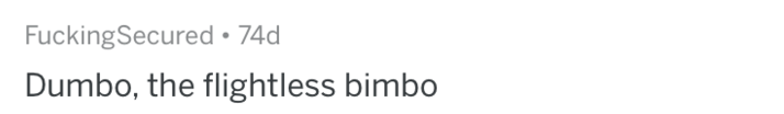 Text - FuckingSecured 74d Dumbo, the flightless bimbo