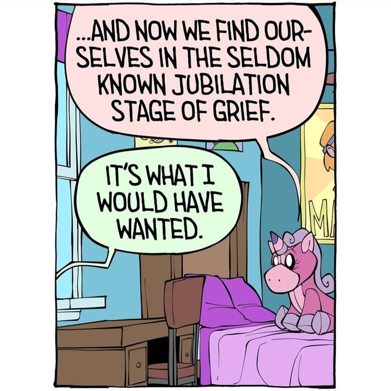 Cartoon - ...AND NOW WE FIND OUR- SELVES IN THE SELDOM KNOWN JUBILATION STAGE OF GRIEF. IT'S WHATI WOULD HAVE WANTED.