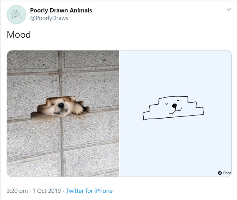 Text - Poorly Drawn Animals @PoorlyDraws Мood Poor 3:20 pm 1 Oct 2019 Twitter for iPhone