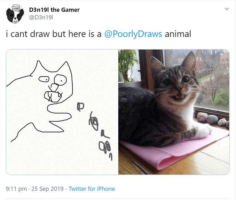 Cat - D3n19l the Gamer @D3n191 i cant draw but here is a @PoorlyDraws animal 9:11 pm 25 Sep 2019 Twitter for iPhone >