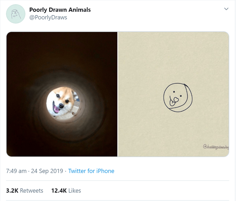 Technology - Poorly Drawn Animals @PoorlyDraws @boddegsdnaving 7:49 am 24 Sep 2019 Twitter for iPhone 3.2K Retweets 12.4K Likes