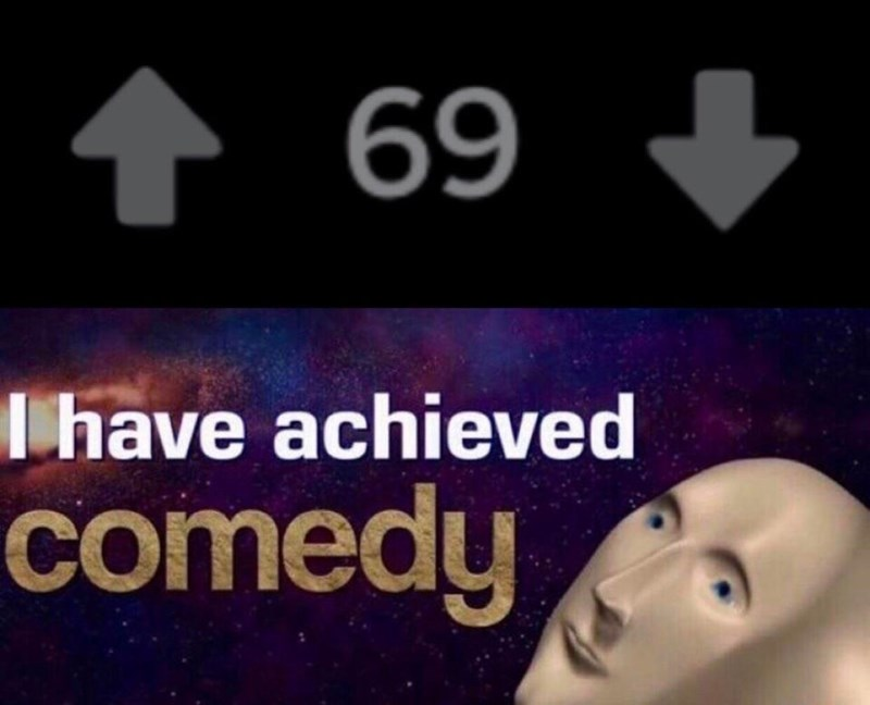 Text - 69 lhave achieved comedy