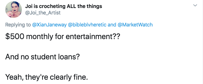 Text - Joi is crocheting ALL the things @Joi_the_Artist Replying to @XianJaneway @bibleblvheretic and @MarketWatch $500 monthly for entertainment?? And no student loans? Yeah, they're clearly fine. >