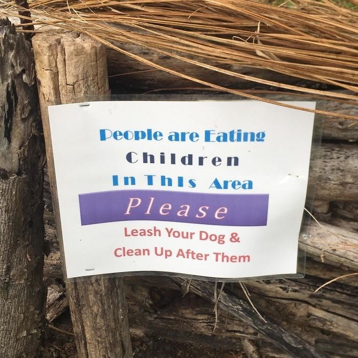 Text - People are Eating Children In This Area Please Leash Your Dog & Clean Up After Them