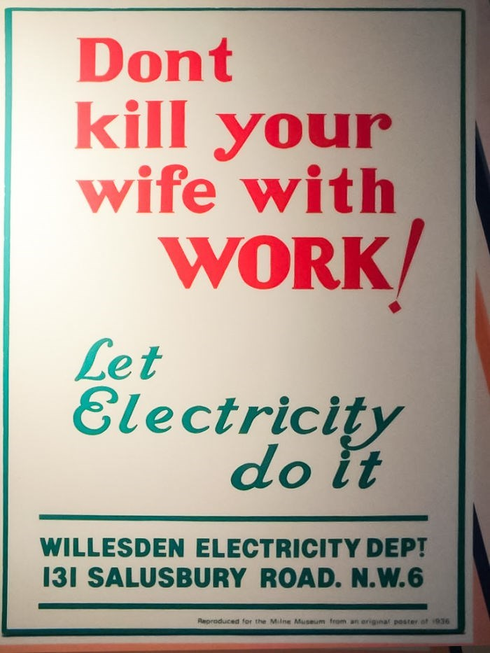 Text - Dont kill your wife with WORK/ Let Electricity do it WILLESDEN ELECTRICITY DEPT 131 SALUSBURY ROAD. N.W.6 Repraduced for the Milne Museum from an eriginaf poster af 936
