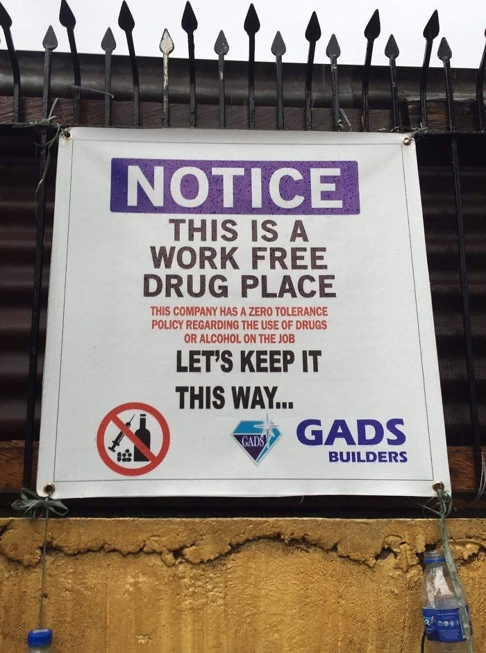 Banner - NOTICE THIS IS A WORK FREE DRUG PLACE THIS COMPANY HAS A ZERO TOLERANCE POLICY REGARDING THE USE OF DRUGS OR ALCOHOL ON THE JOB LET'S KEEP IT THIS WAY.. GADS GADS BUILDERS
