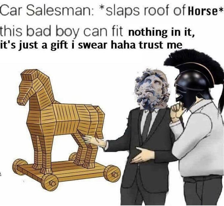 Cartoon - Car Salesman: *slaps roof of Horse* this bad boy can fit nothing in it, it's just a gift i swear haha trust me