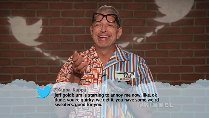 Cool - @Карра Карра jeff goldblum is starting to annoy me now. like, ok dude. you're quirky. we get it. you have some weird sweaters. good for you. #KIMMEL
