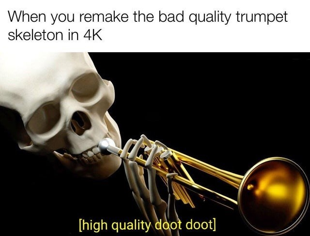Brass instrument - When you remake the bad quality trumpet skeleton in 4K [high quality doot doot]