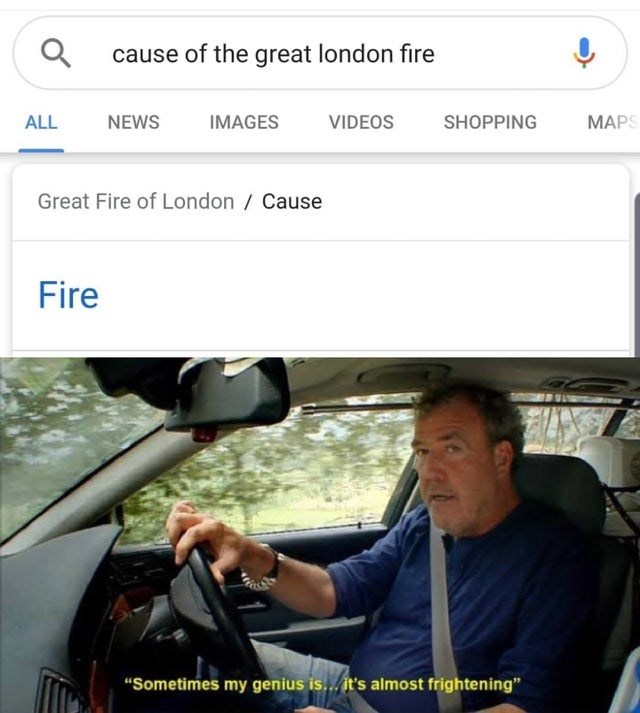 """Vehicle door - cause of the great london fire МАPS NEWS VIDEOS ALL IMAGES SHOPPING Great Fire of London Cause Fire """"Sometimes my genius is..it's almost frightening"""""""
