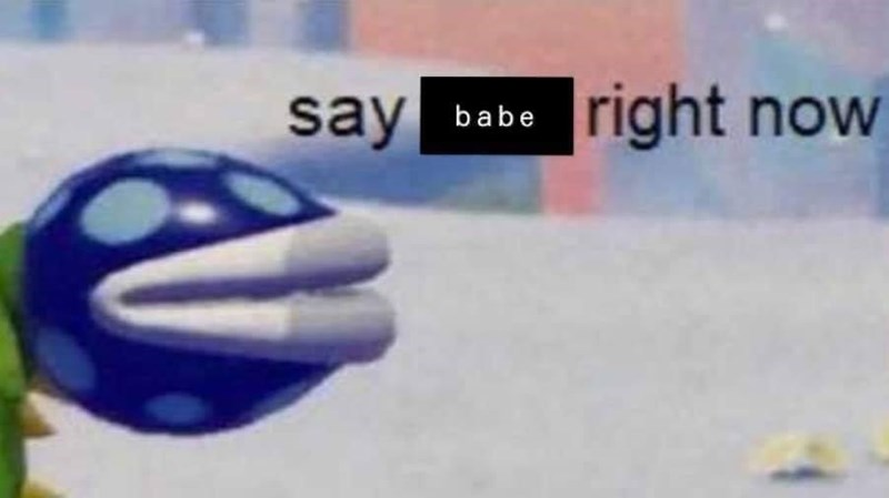 Text - right now say babe