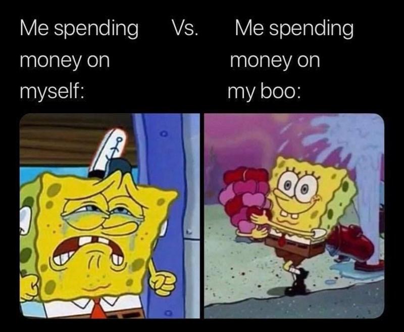 Cartoon - Me spending Me spending Vs. money on money on myself: my boo: 77 of