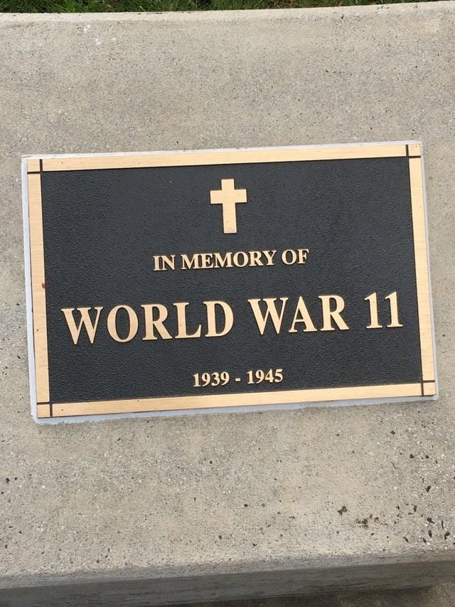 Commemorative plaque - t IN MEMORY OF WORLD WAR 11 1939 1945