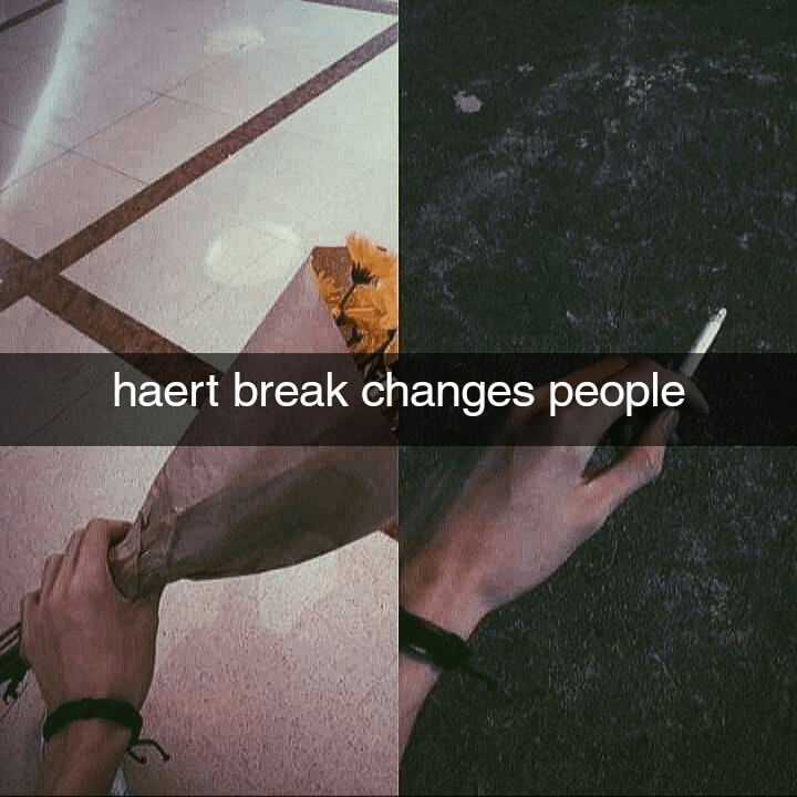 Human - haert break changes people