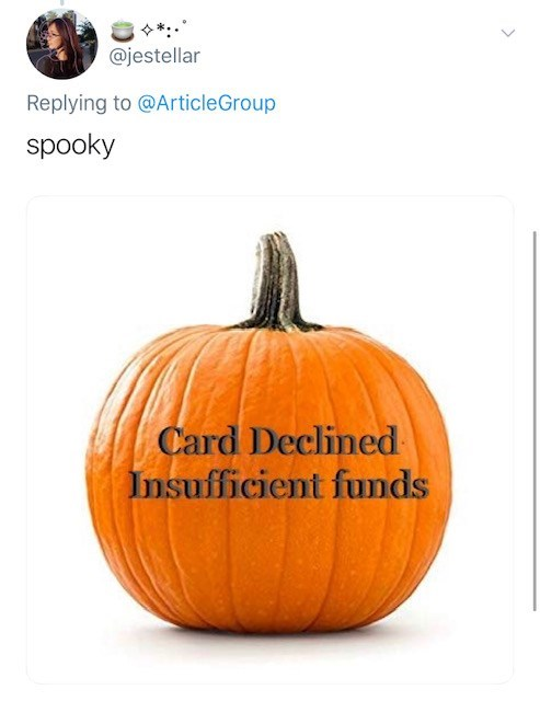 Pumpkin - @jestellar Replying to@ArticleGroup spooky Card Declined Insufficient funds