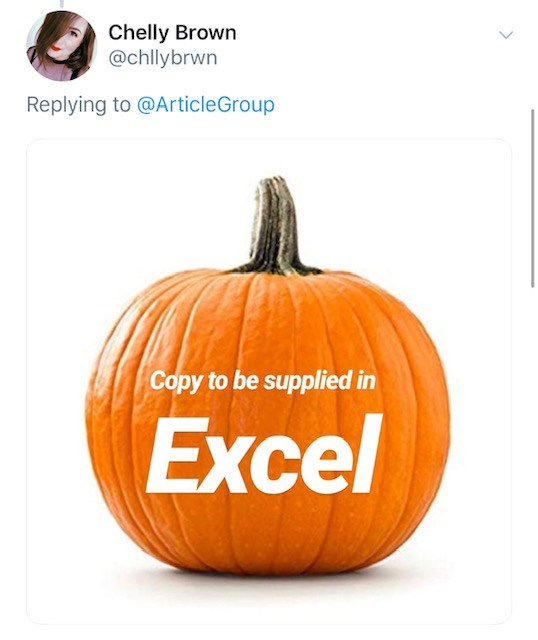 Pumpkin - Chelly Brown @chllybrwn Replying to @ArticleGroup Copy to be supplied in Excel
