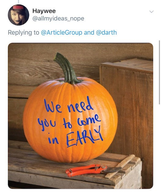 Pumpkin - Haywee @allmyideas_nope Replying to @ArticleGroup and @darth We need you to ome in EARY