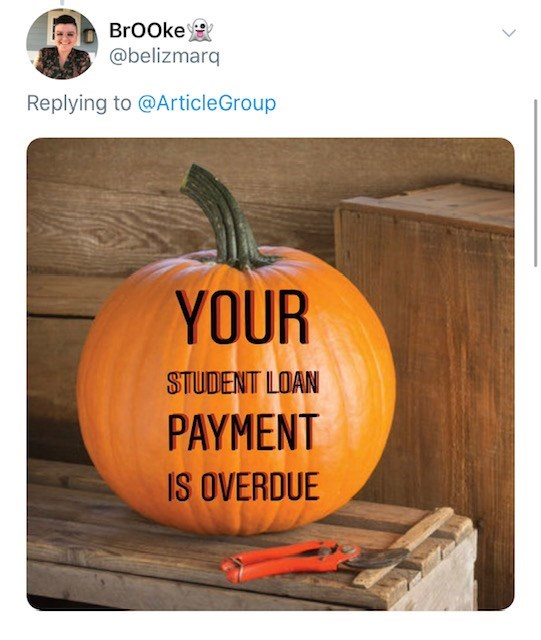Pumpkin - BrOOke @belizmarq Replying to @ArticleGroup YOUR STUDENT LOAN PAYMENT IS OVERDUE