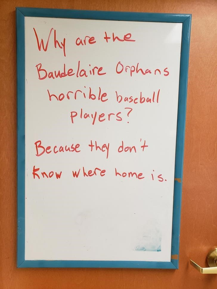 Text - WM are the Baude la ire Ophans horrible bascball Players? Because they don t Know where home is.