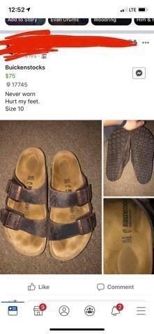 Footwear - 12:52 LTE mG0Sory wunng Hm& Buickenstocks $75 9 17745 Never worn Hurt my feet Size 10 Like- Comment II