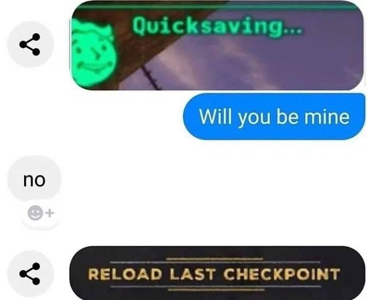 Text - Quicksaving... Will you be mine no RELOAD LAST CHECKPOINT