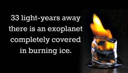 Heat - 33 light-years away there is an exoplanet completely covered in burning ice.