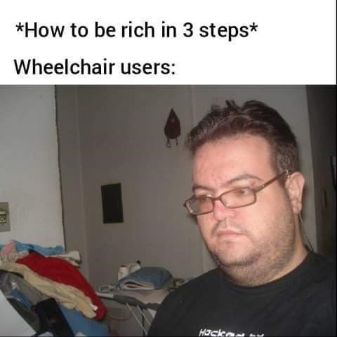 Hair - *How to be rich in 3 steps* Wheelchair users: Hackca