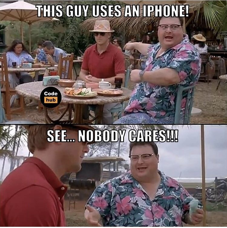 Meal - THIS GUY USES AN IPHONE! Code hub SE... NOBODY CARES!!!
