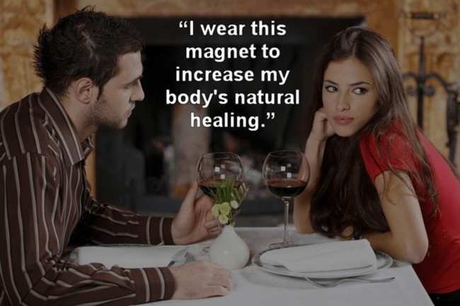 """Conversation - """"I wear this magnet to increase my body's natural healing."""""""