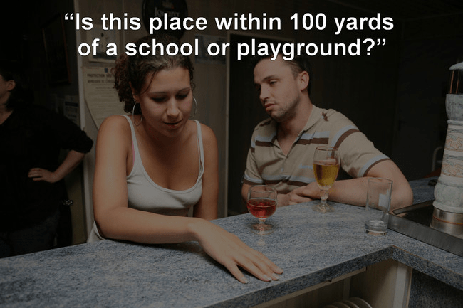 """Fun - """"Is this place within 100 yards of a school or playground?"""""""