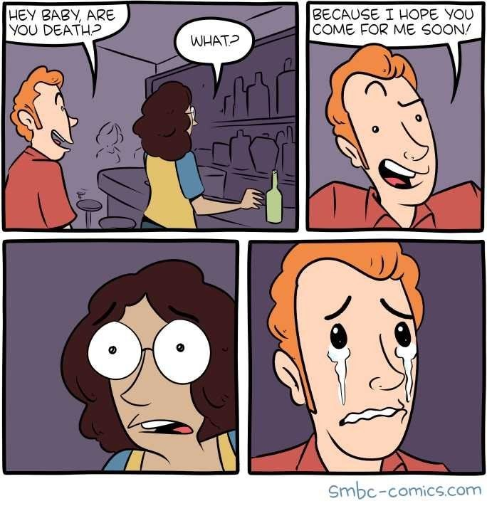 Cartoon - BECAUSE I HOPE YOU COME FOR ME SOON! HEY BABY, ARE YOU DEATH? WHAT? Smbc-comics.com