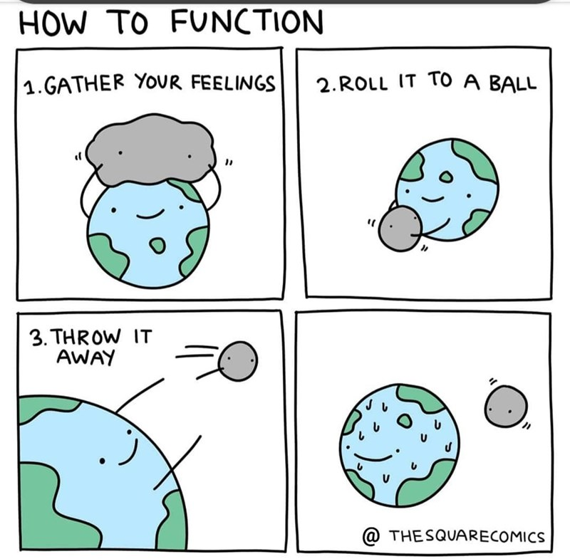 Green - HOW TO FUNCTION 2.ROLL IT TO A BALL 1.GATHER YOUR FEELINGS 3. THROW IT AWAY @ THESQUARECOMICS