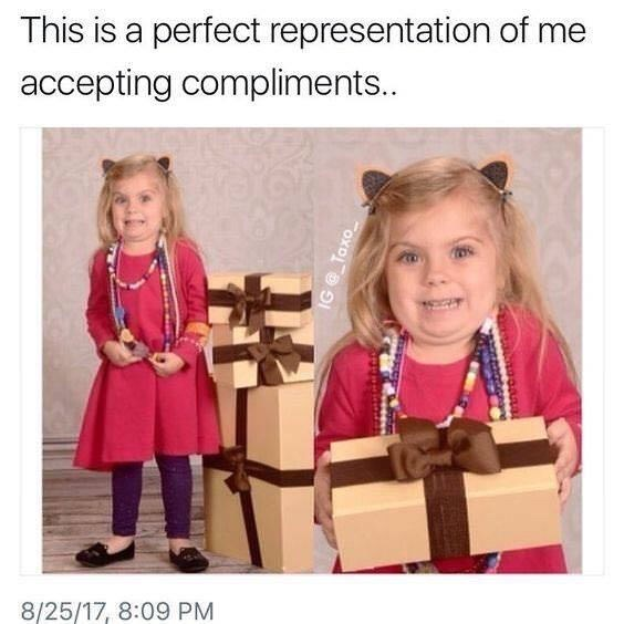Child - This is a perfect representation of me accepting compliments. 8/25/17, 8:09 PM IG @ Taxo