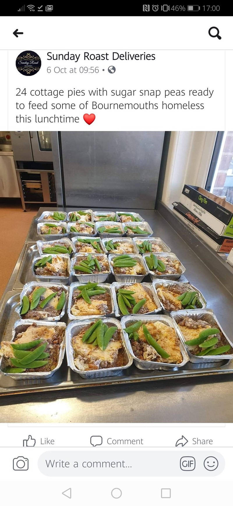 Food - 17:00 NO D46% Sunday Roast Deliveries Sunday Raast DELVERES 6 Oct at 09:56 24 cottage pies with sugar snap peas ready to feed some of Bournemouths homeless this lunchtime Cing Him m30m Catering Foi 450mm Share Comment Like GIF Write a comment...